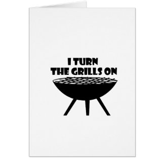 I Turn The Grills On Summer BBQ Holidays Cook Fun Card