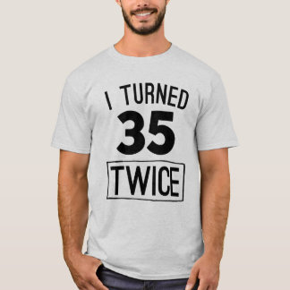 I turned 35 twice funny 70th birthday 1948 shirt