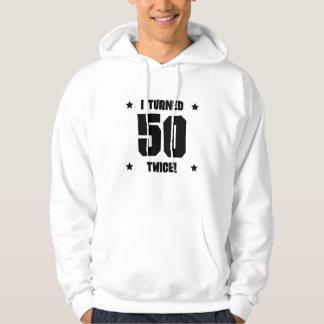 I Turned 50 Twice Funny 100th Birthday Hoodie