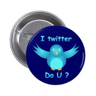 I TWITTER, DO U ? by SHARON SHARPE 6 Cm Round Badge