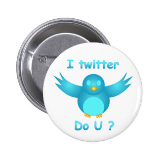 I TWITTER, DO U ? by SHARON SHARPE 6 Cm Round Badge