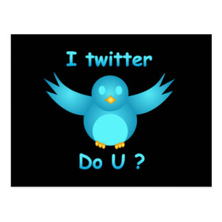 I TWITTER, DO U ? by SHARON SHARPE Postcard