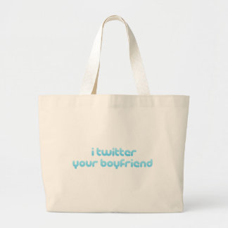 I twitter your boyfriend. tote bags