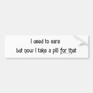 I Used To Care Bumpersticker Bumper Sticker