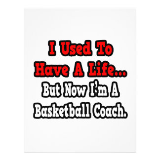 I Used to Have a Life...Basketball Coach Flyers