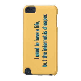 I Used To Have A Life But The Internet Is Cheaper iPod Touch (5th Generation) Cases