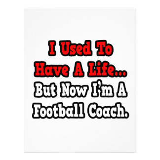 I Used to Have a Life...Football Coach Flyers