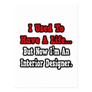 I Used to Have a Life...Interior Designer Post Cards