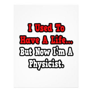 I Used to Have a Life...Physicist Custom Flyer