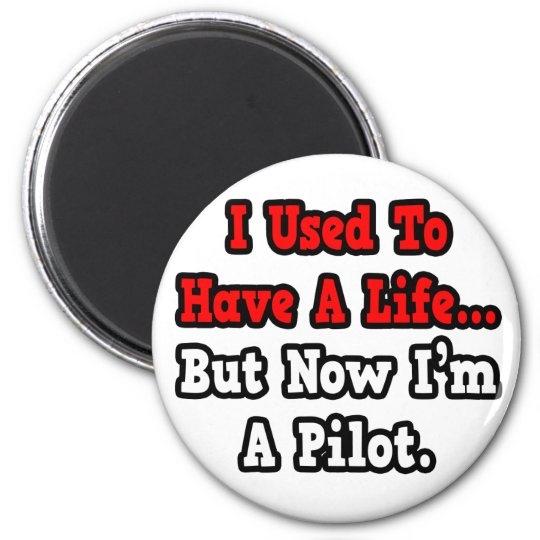 I Used to Have a Life...Pilot Magnet