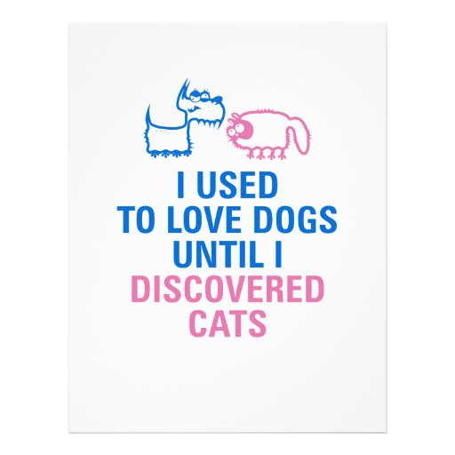 I used to love dogs until I discovered cats. Custom Flyer
