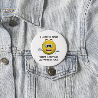 I Used To Smile Retail Employee Humor 7.5 Cm Round Badge