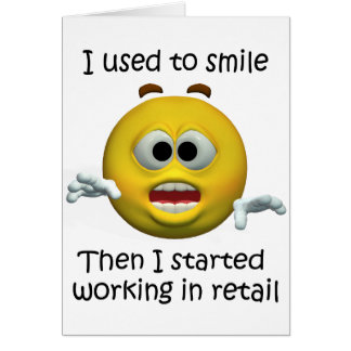 I Used To Smile Retail Employee Humor Card