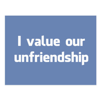 I value our unfriendship postcard