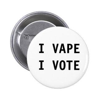 I VAPE I VOTE BUTTON