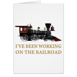 I ve Been Working On The Railroad Greeting Cards