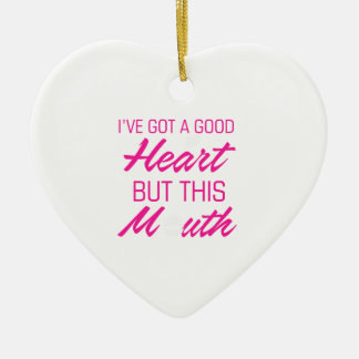 I've got a good heart but this mouth ceramic heart decoration