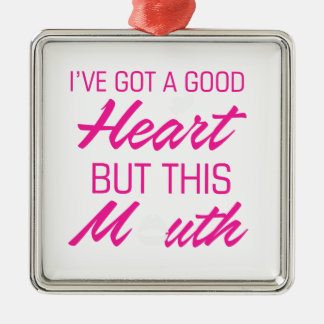 I've got a good heart but this mouth Silver-Colored square decoration