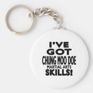 I ve Got Chung Moo Doe Martial Art Skills Keychain