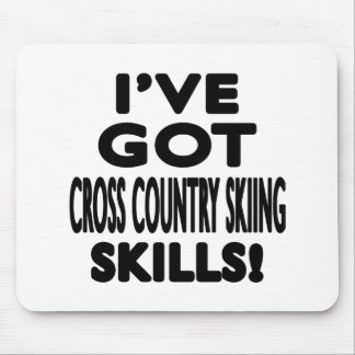 I ve Got Cross Country Skiing Skills Mousepad