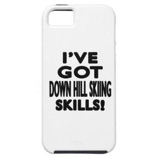 I ve Got Down Hill Skiing Skills iPhone 5 Covers
