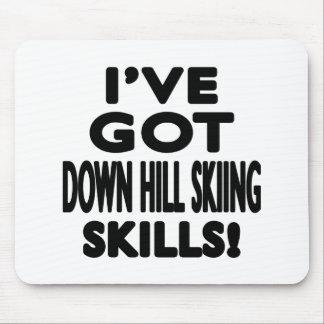 I ve Got Down Hill Skiing Skills Mousepads