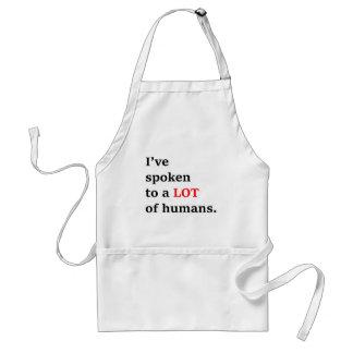I've spoken to a lot of humans standard apron