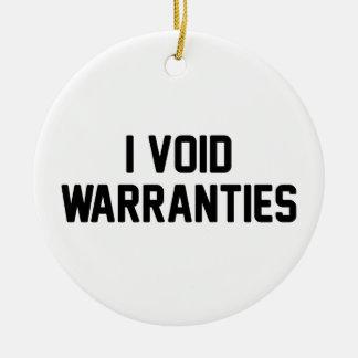 I Void Warranties Ceramic Ornament