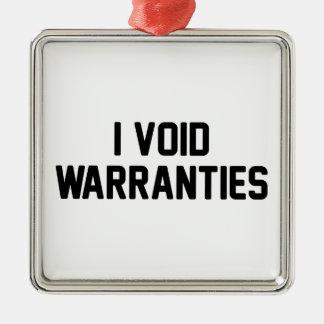 I Void Warranties Metal Ornament