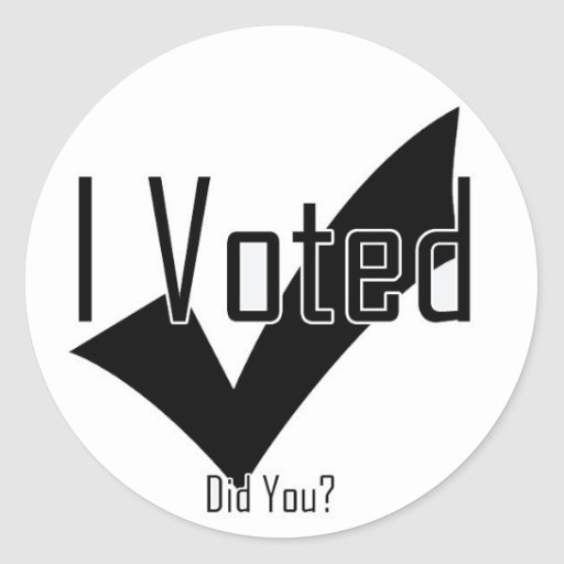 I Voted. Did You? Round Stickers