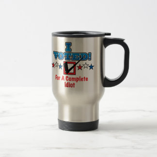 I Voted For A Complete Idiot Mug