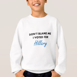 I Voted for Hillary Apparel Sweatshirt
