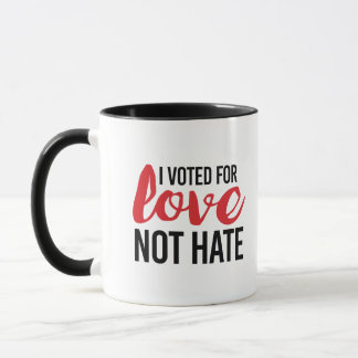 I voted for Love Not Hate - Mug