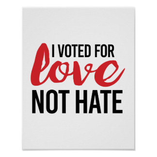 I voted for Love Not Hate - Poster