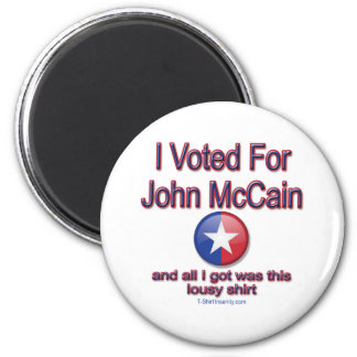 I voted for McCain, all I got was this lousy shirt Fridge Magnets