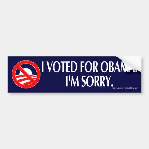 I VOTED FOR OBAMA. I'M SORRY.
