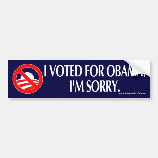 I VOTED FOR OBAMA. I'M SORRY. BUMPER STICKER