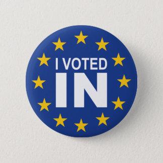 I Voted IN 6 Cm Round Badge