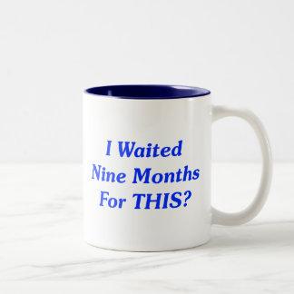 I Waited Nine Months For THIS? Two-Tone Coffee Mug