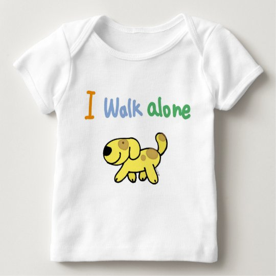 I walk alone baby T-Shirt