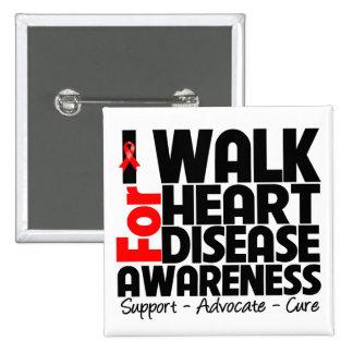 I Walk For Heart Disease Awareness Pinback Button