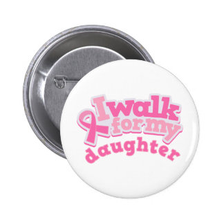 I Walk For My Daughter 6 Cm Round Badge