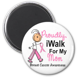 I Walk For My Mom Breast Cancer SFT 6 Cm Round Magnet
