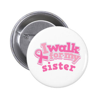 I Walk For My Sister 6 Cm Round Badge