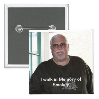 I walk in Memory of Smokey Square button