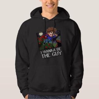 I Wanna be the Guy - Hoodie! Hoodie