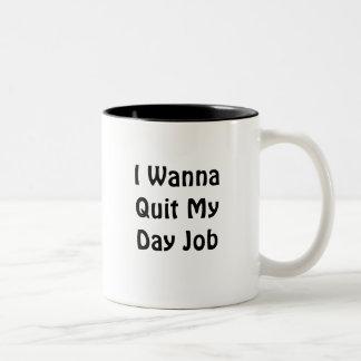I Wanna Quit My Day Job Two-Tone Mug