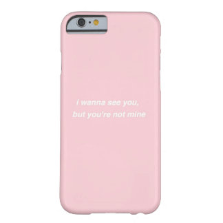 I wanna see you, but you're not mine: The 1975 Barely There iPhone 6 Case
