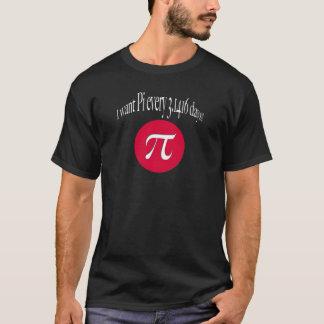 I want π T-Shirt