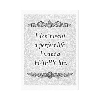 I want a happy life - Positive Quote´s Canvas Print